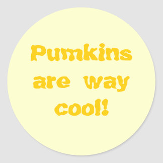 Pumkins are way cool! sticker