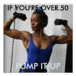 PUMP IT UP, IF YOU'RE OVER 50 POSTERS