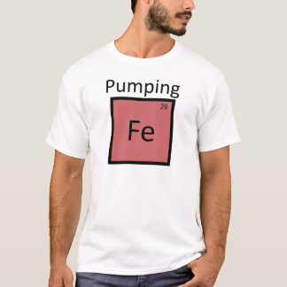 Pumping Iron Periodic Table Chemistry Element T-Shirt