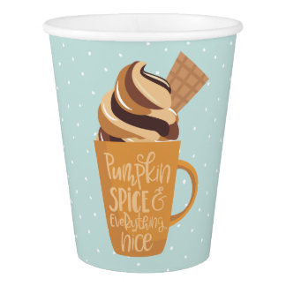 Pumpkin Spice and Everything Nice Latte Paper Cups