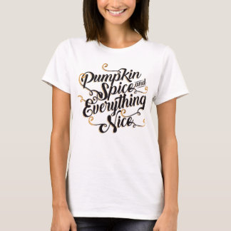 Pumpkin spice and everything nice T-Shirt