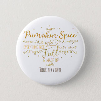 Pumpkin Spice & Everything Nice Fall 6 Cm Round Badge