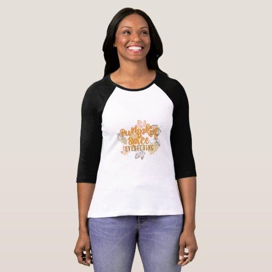 """""""Pumpkin Spice Everything"""" Women's T-Shirt"""