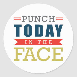 Punch Today in the Face Funny Typography Round Sticker