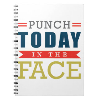 Punch Today in the Face Funny Typography Spiral Notebook