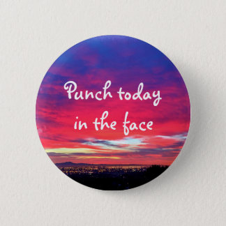 """Punch today"" quote hot pink & blue sunrise photo 6 Cm Round Badge"