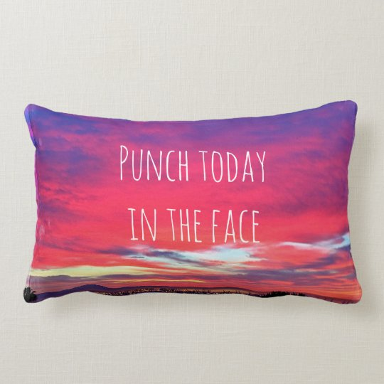 """""""Punch Today"""" Quote Hot Pink & Blue Sunrise Photo Lumbar Cushion"""