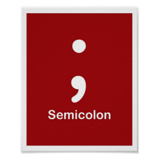 Punctuation Marks- Semicolon Posters