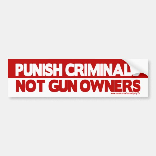 Punish Criminals, Not Gun Owners! Bumper Sticker