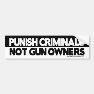 Punish Criminals, Not Gun Owners! Bumper Sticker