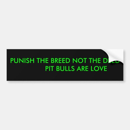 punish the deed not the breed sociology essay Punish the deed not the breed : home delegation research bsl memorial stats apbt links : the pit bull terrier: a dangerous or a defamed breed stephen collier school of human and.