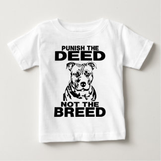 PUNISH THE DEED NOT THE BREED BABY T-Shirt
