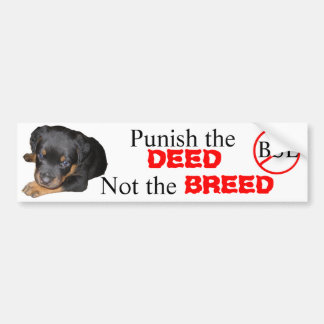 Punish the DEED, not the BREED Bumper Stickers