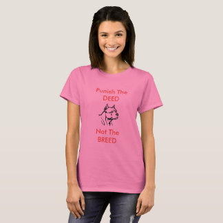 Punish the Deed, Not the Breed - t-shirt