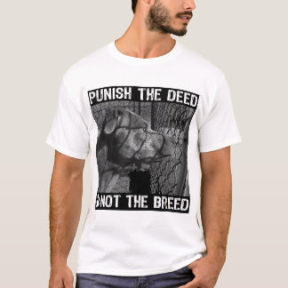 Punish The DEED, Not The BREED T-Shirt