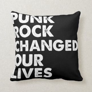 Punk Rock Changed Our Lives Cushions