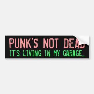"""Punk's Not Dead"" Bumper Sticker"