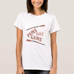 Puns Not Guns T-Shirt