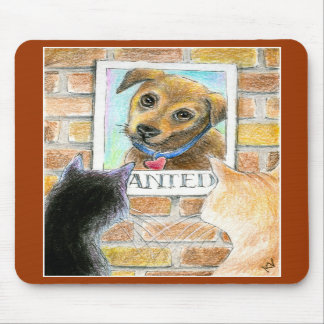 """Puppy dog, cats, """"wanted"""" poster mouse pad"""