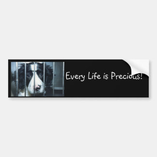 puppy in cage, Every Life is Precious! Car Bumper Sticker