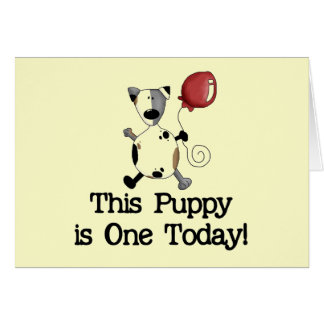 Puppy is One Birthday Tshirts and Gifts Greeting Card
