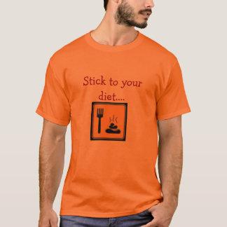 Pupuplatter, Stick to your diet.... T-Shirt