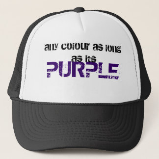 PURPLE, any colour as long as its Trucker Hat
