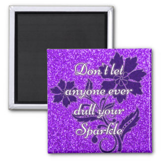Purple don't let anyone dull your sparkle magnet
