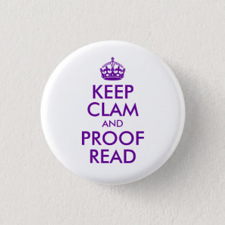 Purple Keep Clam and Proof Read 3 Cm Round Badge