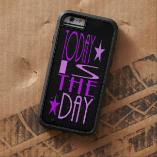 """Purple """"TODAY IS THE DAY"""" motivational Typography Tough Xtreme iPhone 6 Case"""