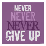 Purple & White Never Give Up Art Poster