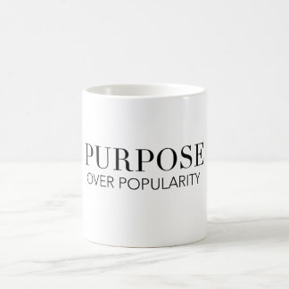 Purpose over popularity mug. coffee mug