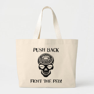 PUSH BACK-FIGHT THE FED-INFLATION SUCKS! BAG