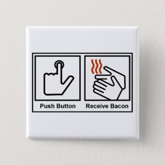 Push Button, Receive Bacon 15 Cm Square Badge