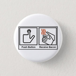 Push Button, Receive Bacon 3 Cm Round Badge