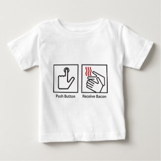Push Button Receive Bacon Baby T-Shirt