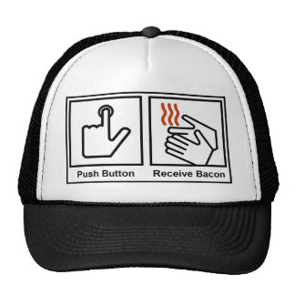 Push Button, Receive Bacon Cap