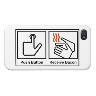 Push Button, Receive Bacon iPhone 4 Cases