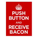 Push Button Receive Bacon - Keep Calm Parody Post Cards