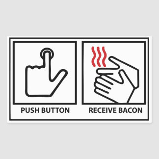 push button receive bacon rectangular sticker