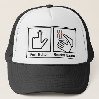 Push Button, Receive Bacon Trucker Hat