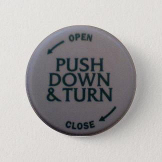 Push Down & Turn novelty 6 Cm Round Badge