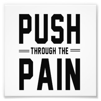 Push Through the Pain Photographic Print