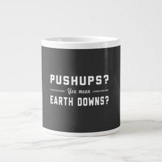 Push Ups? You Mean Earth Downs? Jumbo Mug