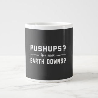 Push Ups? You Mean Earth Downs? Large Coffee Mug