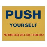 push yourself - no one else will do it for you poster