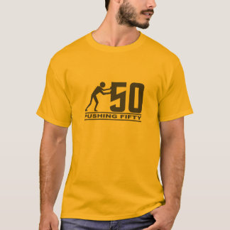 Pushing 50 shirt - choose style & color