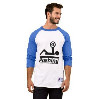 Pushing 60 Official FAST@50 Gymwear T-Shirt