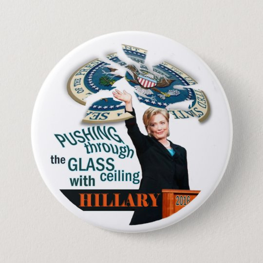 Pushing through the Glass ceiling with Hillary 7.5 Cm Round Badge