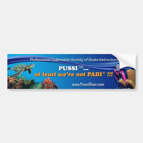 "PUSSI ...  At Least We're Not PADI."" Bumper Sticker"